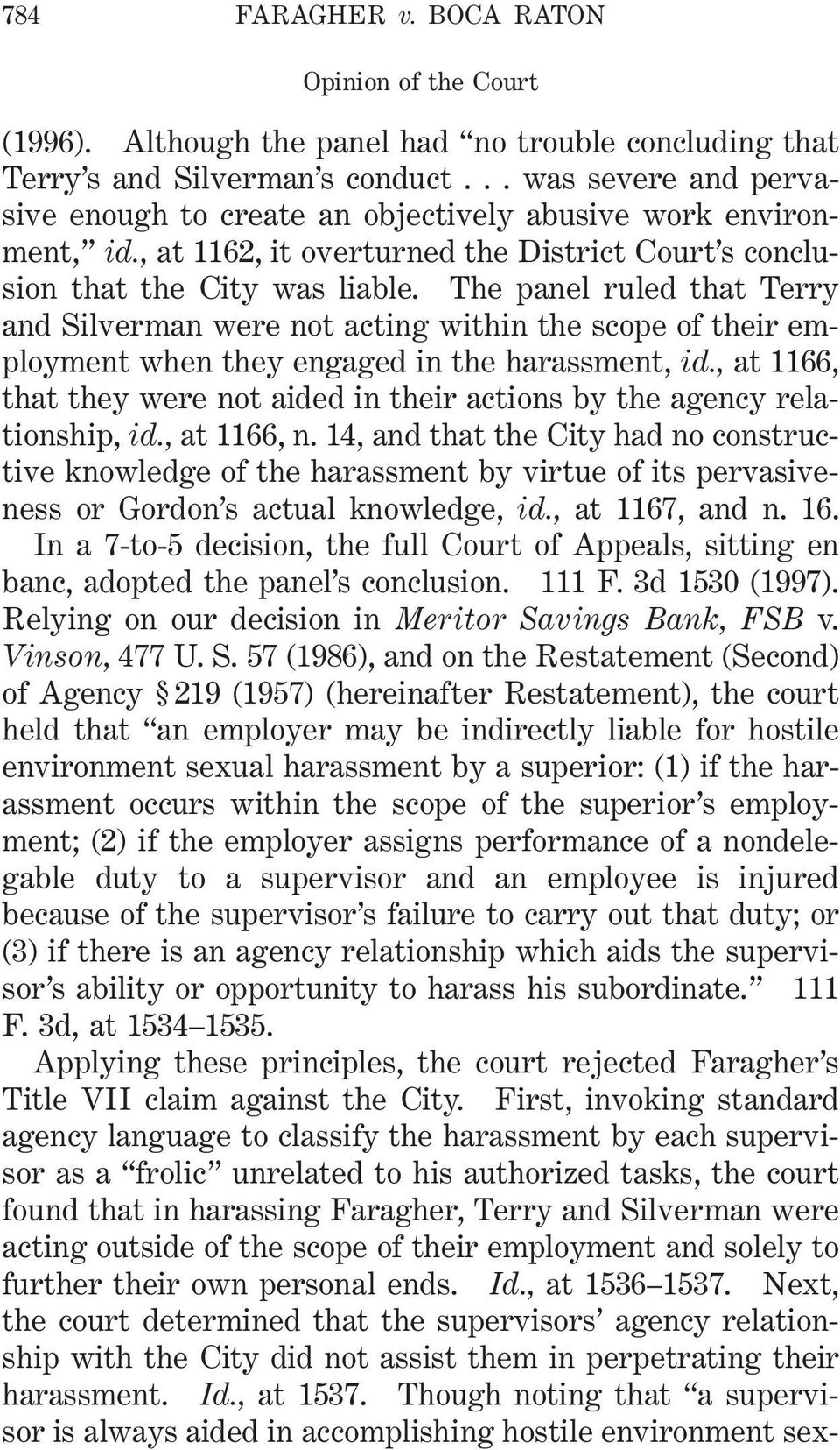 The panel ruled that Terry and Silverman were not acting within the scope of their employment when they engaged in the harassment, id.
