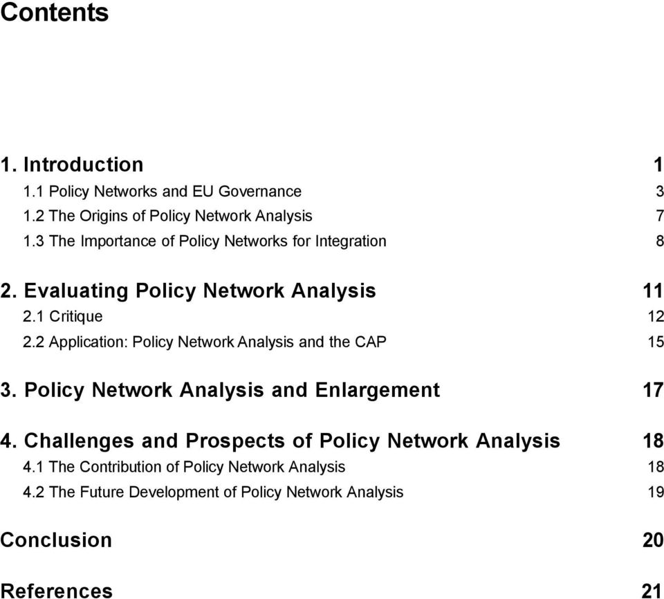 2 Application: Policy Network Analysis and the CAP 15 3. Policy Network Analysis and Enlargement 17 4.