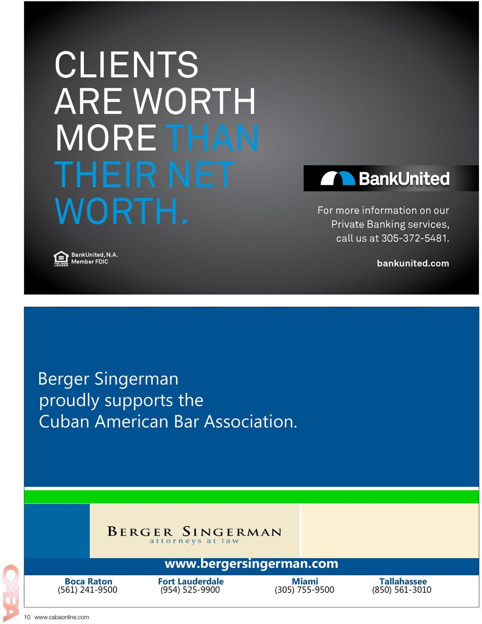 indd 1 3/20/2013 11:10:07 AM Berger Singerman proudly supports the Cuban American Bar Association. www.