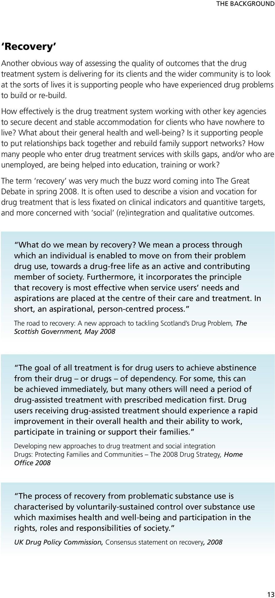 How effectively is the drug treatment system working with other key agencies to secure decent and stable accommodation for clients who have nowhere to live?
