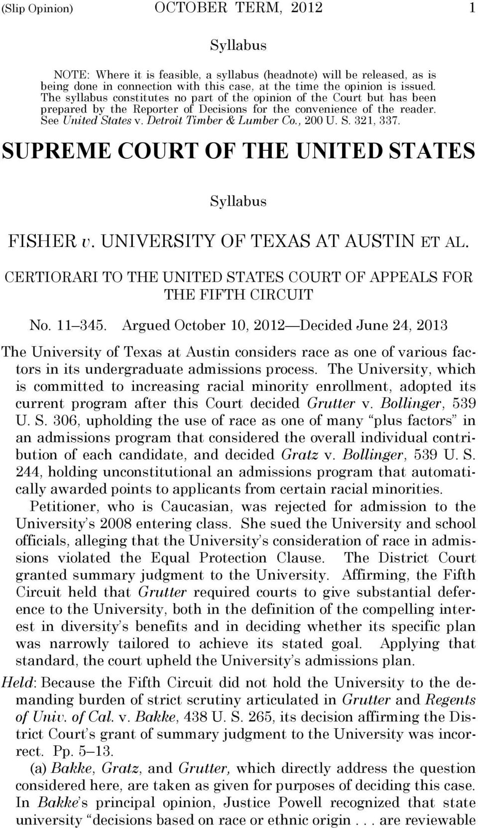 , 200 U. S. 321, 337. SUPREME COURT OF THE UNITED STATES Syllabus FISHER v. UNIVERSITY OF TEXAS AT AUSTIN ET AL. CERTIORARI TO THE UNITED STATES COURT OF APPEALS FOR THE FIFTH CIRCUIT No. 11 345.