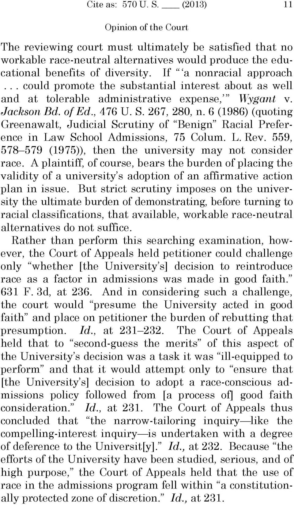 6 (1986) (quoting Greenawalt, Judicial Scrutiny of Benign Racial Preference in Law School Admissions, 75 Colum. L. Rev. 559, 578 579 (1975)), then the university may not consider race.