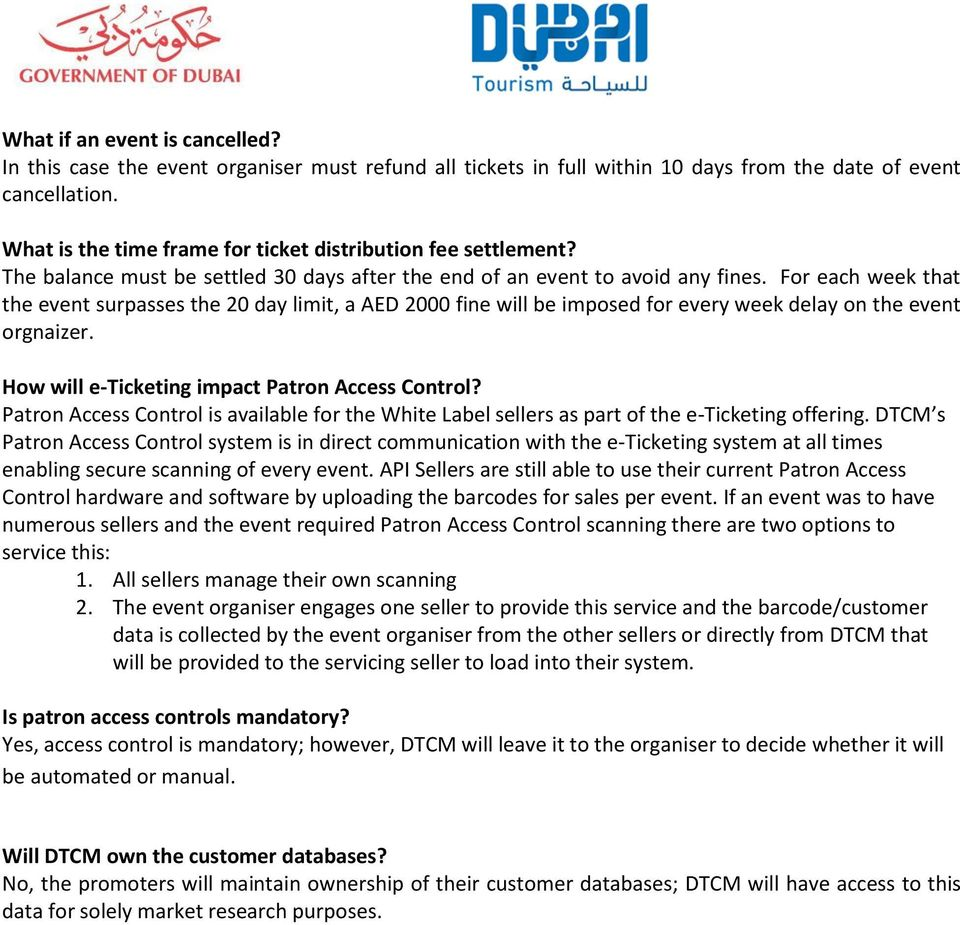 For each week that the event surpasses the 20 day limit, a AED 2000 fine will be imposed for every week delay on the event orgnaizer. How will e-ticketing impact Patron Access Control?