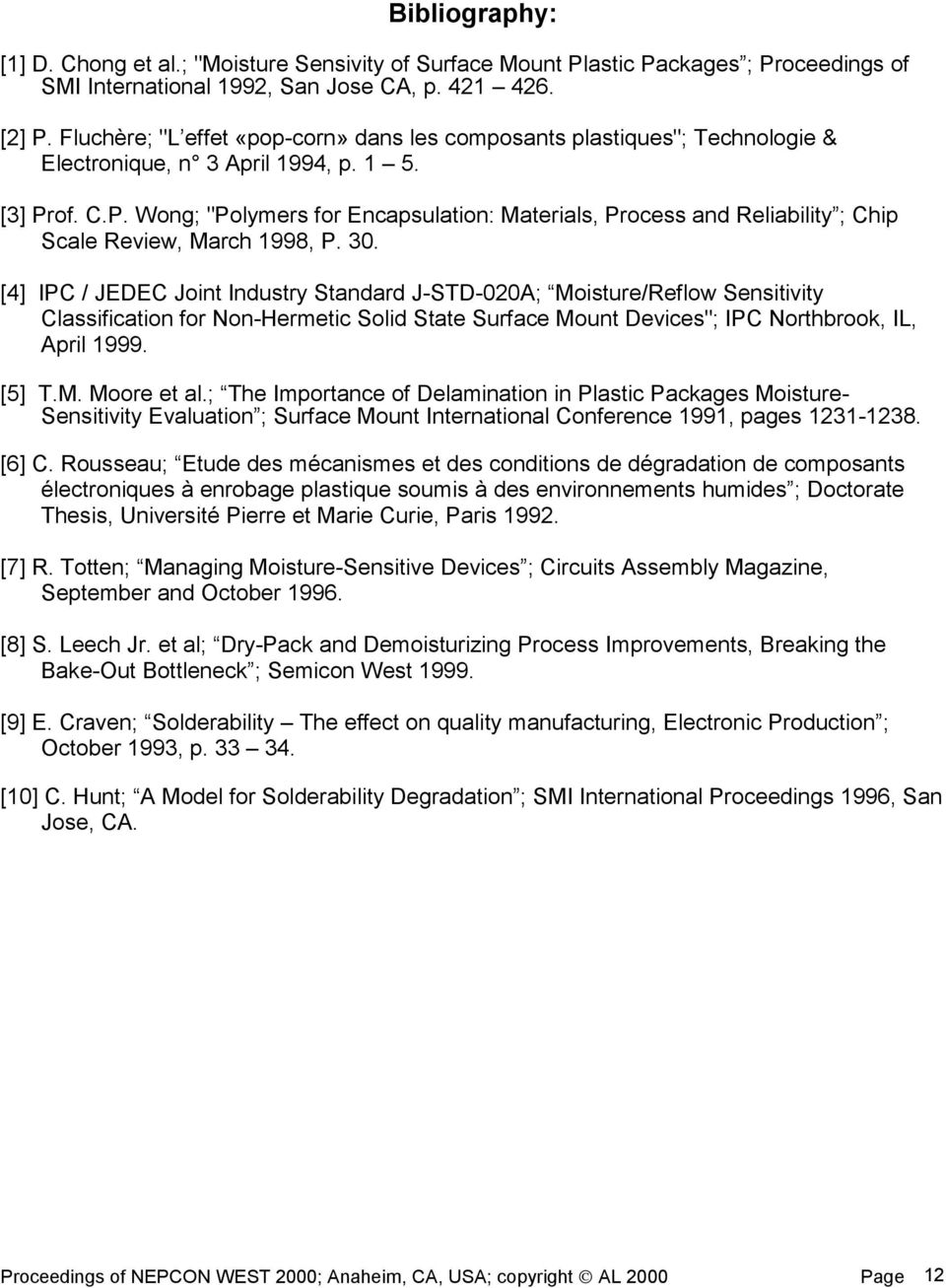 "of. C.P. Wong; ""Polymers for Encapsulation: Materials, Process and Reliability ; Chip Scale Review, March 1998, P. 30."