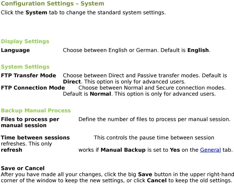 FTP Connection Mode Choose between Normal and Secure connection modes. Default is Normal. This option is only for advanced users.