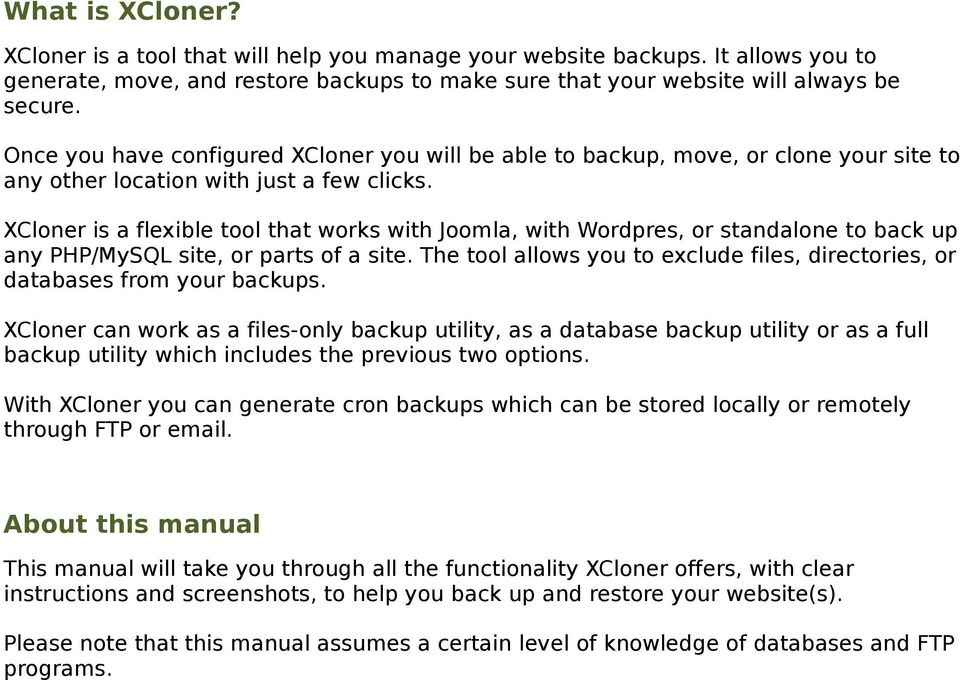 XCloner is a flexible tool that works with Joomla, with Wordpres, or standalone to back up any PHP/MySQL site, or parts of a site.
