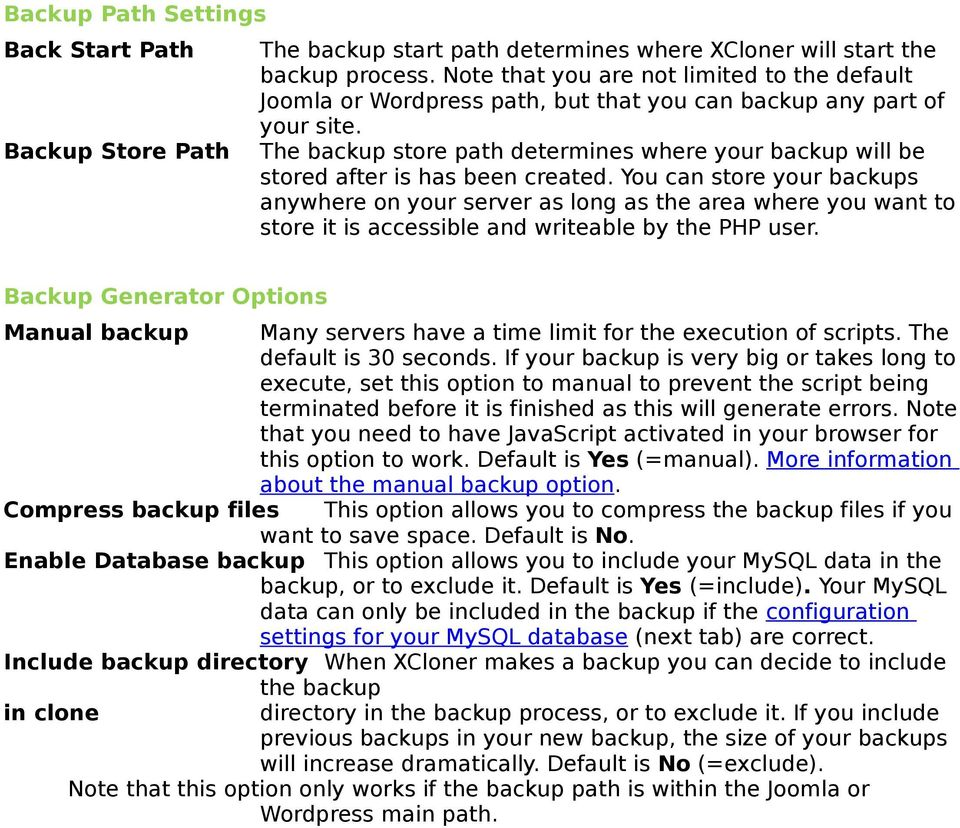 The backup store path determines where your backup will be stored after is has been created.
