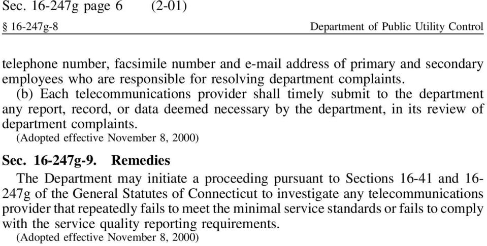 (b) Each telecommunications provider shall timely submit to the department any report, record, or data deemed necessary by the department, in its review of department complaints.