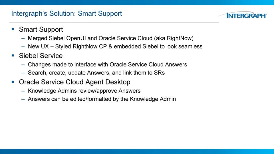 interface with Oracle Service Cloud Answers Search, create, update Answers, and link them to SRs Oracle