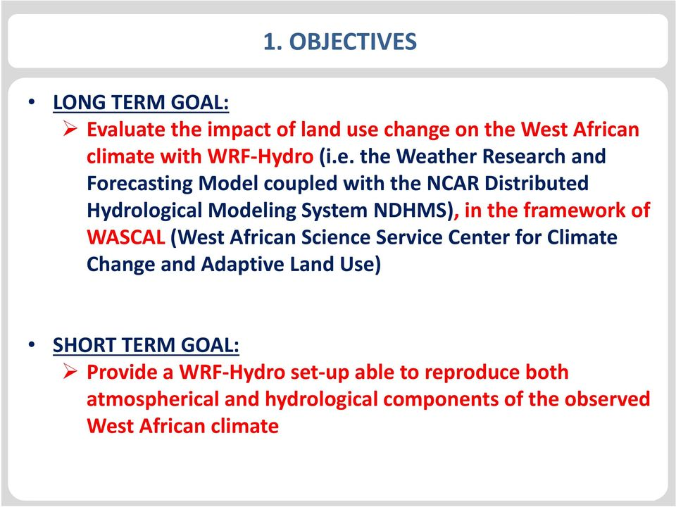Model coupled with durch the NCAR Distributed Klicken Hydrological Modeling System NDHMS), in the framework of WASCAL (West African