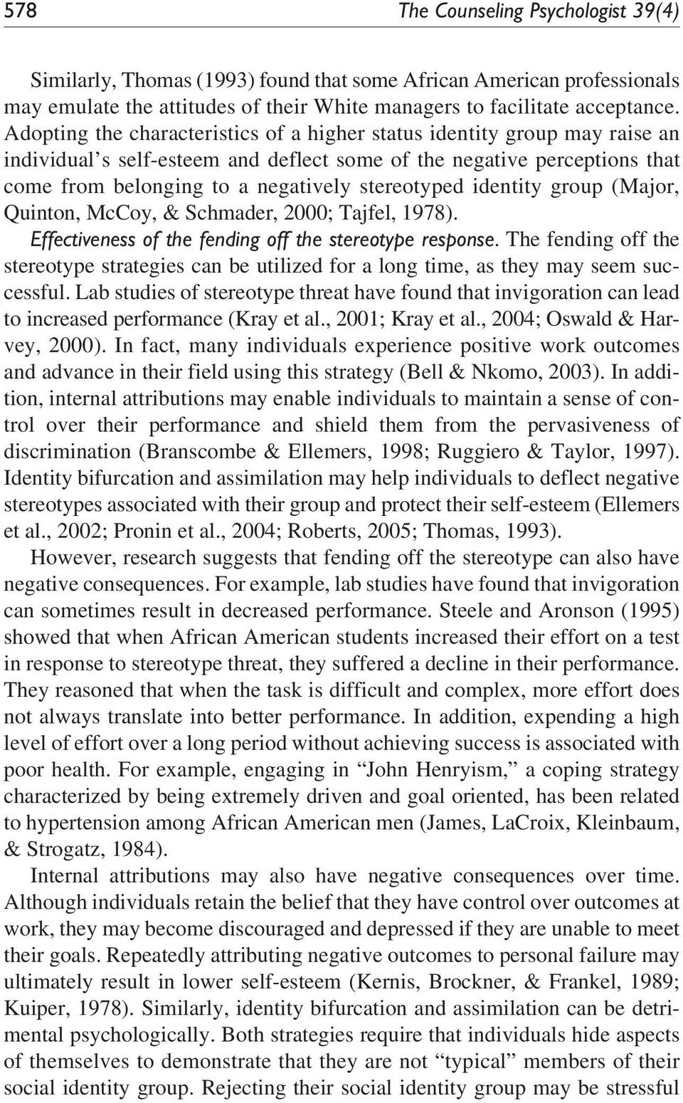 identity group (Major, Quinton, McCoy, & Schmader, 2000; Tajfel, 1978). Effectiveness of the fending off the stereotype response.