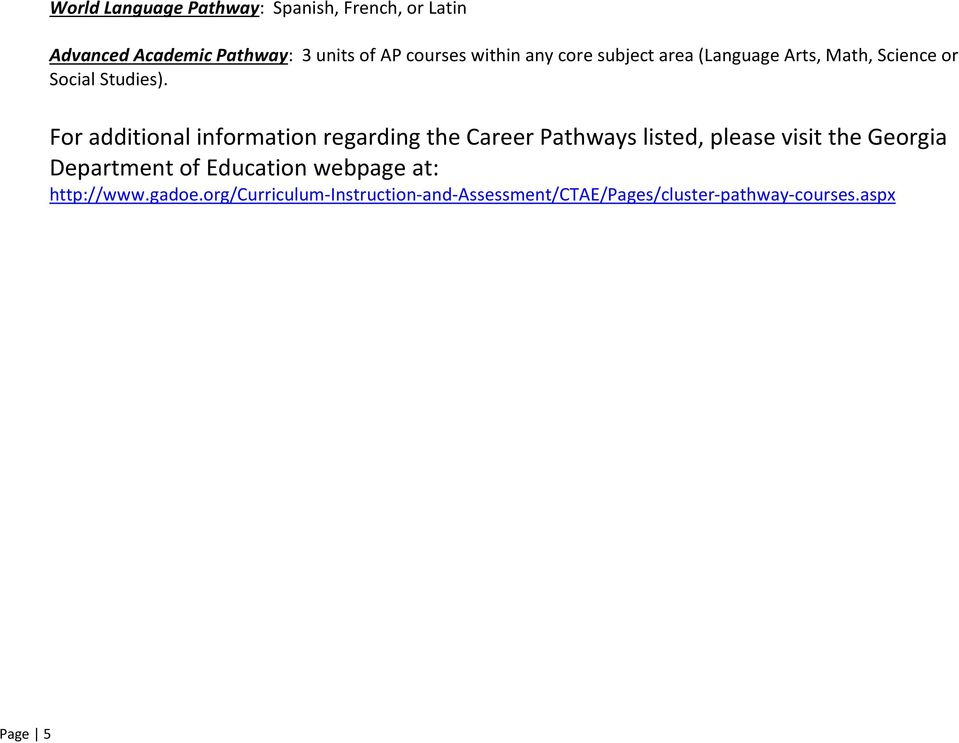 For additional information regarding the Career Pathways listed, please visit the Georgia Department