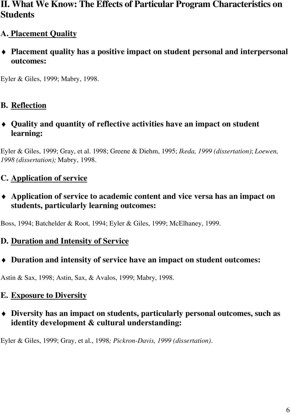 Reflection Quality and quantity of reflective activities have an impact on student learning: Eyler & Giles, 1999; Gray, et al.