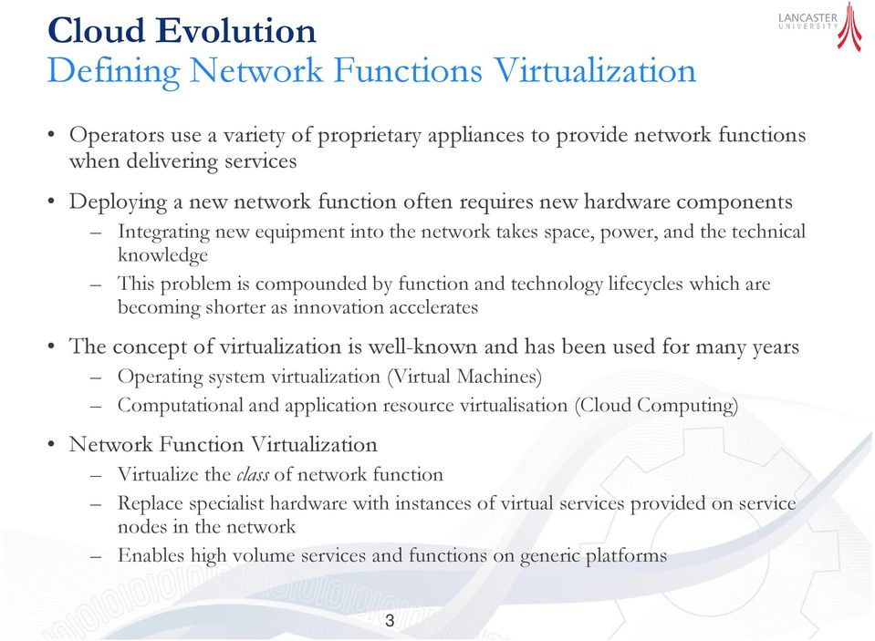 which are becoming shorter as innovation accelerates The concept of virtualization is well-known and has been used for many years Operating system virtualization (Virtual Machines) Computational and