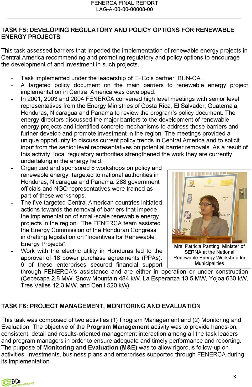 - A targeted policy document on the main barriers to renewable energy project implementation in Central America was developed.