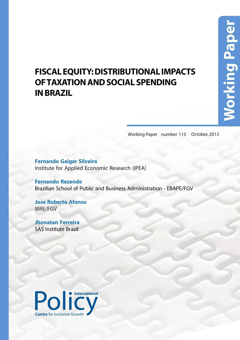 (IPEA) Fernando Rezende Brazilian School of Public and Business Administration - EBAPE/FGV Jose