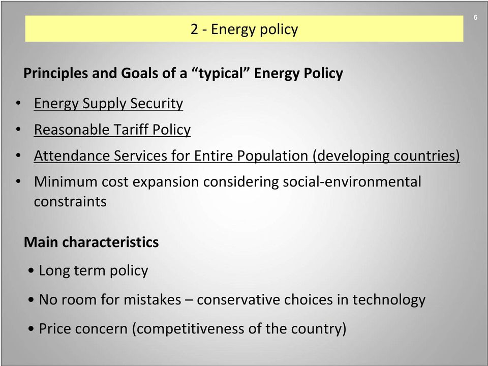 Minimum cost expansion considering social environmental constraints Main characteristics Long