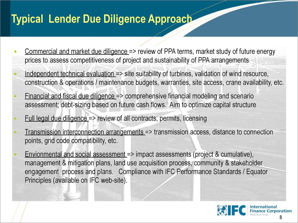 availability, etc. Financial and fiscal due diligence => comprehensive financial modeling and scenario assessment; debt-sizing based on future cash flows.