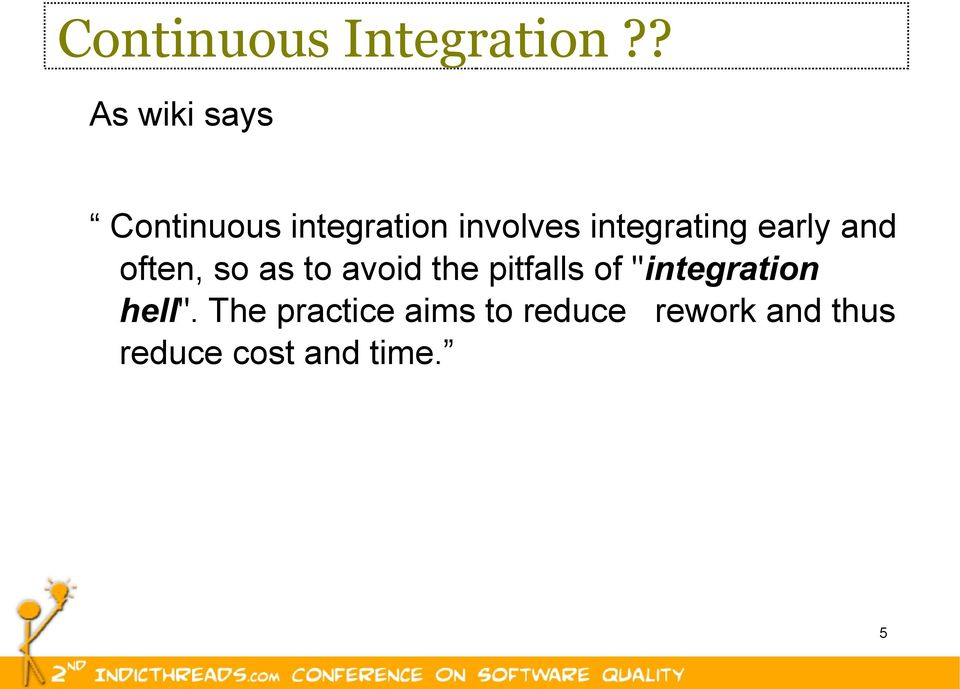 integrating early and often, so as to avoid the