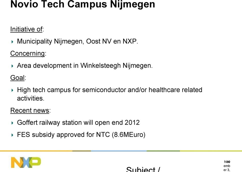 Goal: High tech campus for semiconductor and/or healthcare related activities.