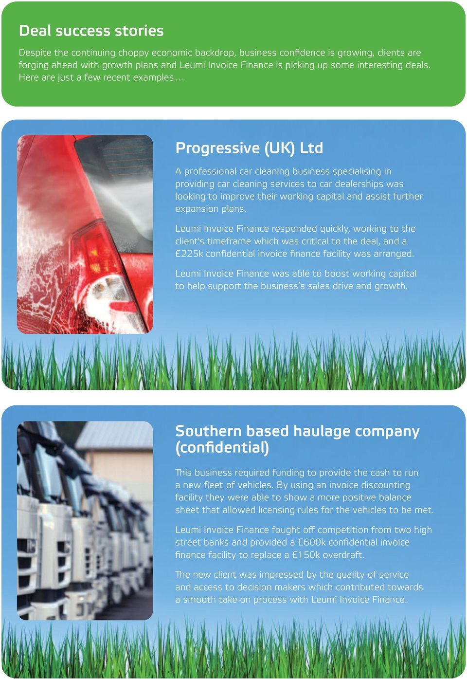 Here are just a few recent examples Progressive (UK) Ltd A professional car cleaning business specialising in providing car cleaning services to car dealerships was looking to improve their working
