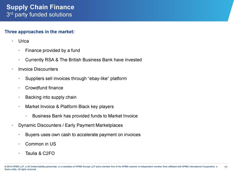 Backing into supply chain Market Invoice & Platform Black key players Business Bank has provided funds to Market Invoice