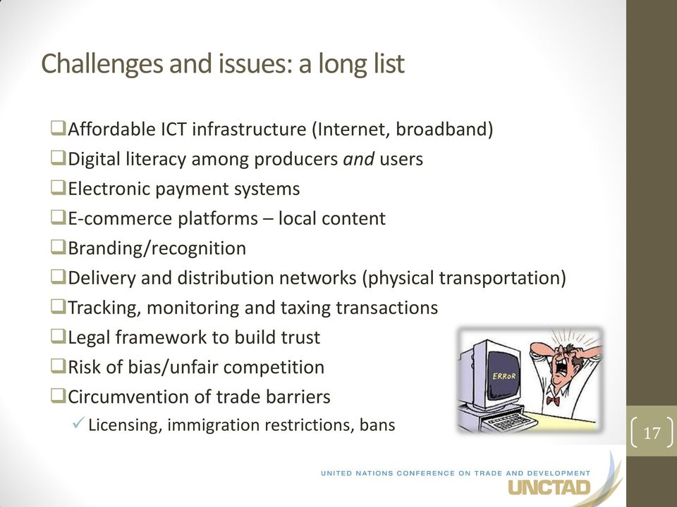 and distribution networks (physical transportation) Tracking, monitoring and taxing transactions Legal framework