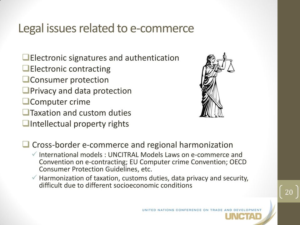 International models : UNCITRAL Models Laws on e-commerce and Convention on e-contracting; EU Computer crime Convention; OECD Consumer