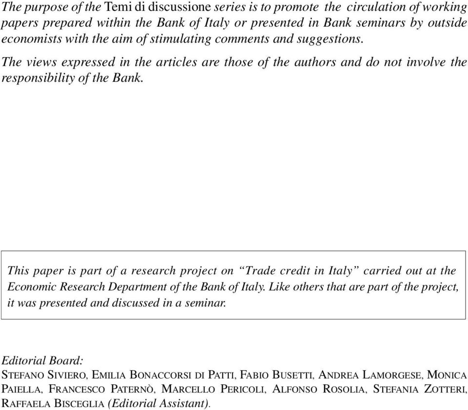 This paper is part of a research project on Trade credit in Italy carried out at the Economic Research Department of the Bank of Italy.