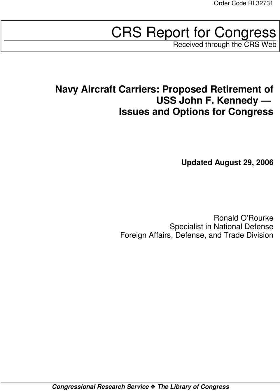 Kennedy Issues and Options for Congress Updated August 29, 2006 Ronald O Rourke