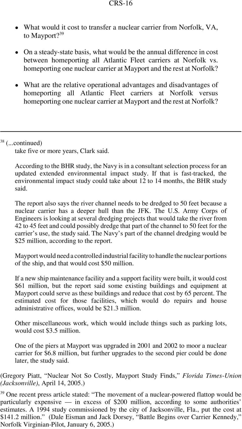 ! What are the relative operational advantages and disadvantages of homeporting all Atlantic Fleet carriers at Norfolk versus homeporting one nuclear carrier at Mayport and the rest at Norfolk? 38 (.