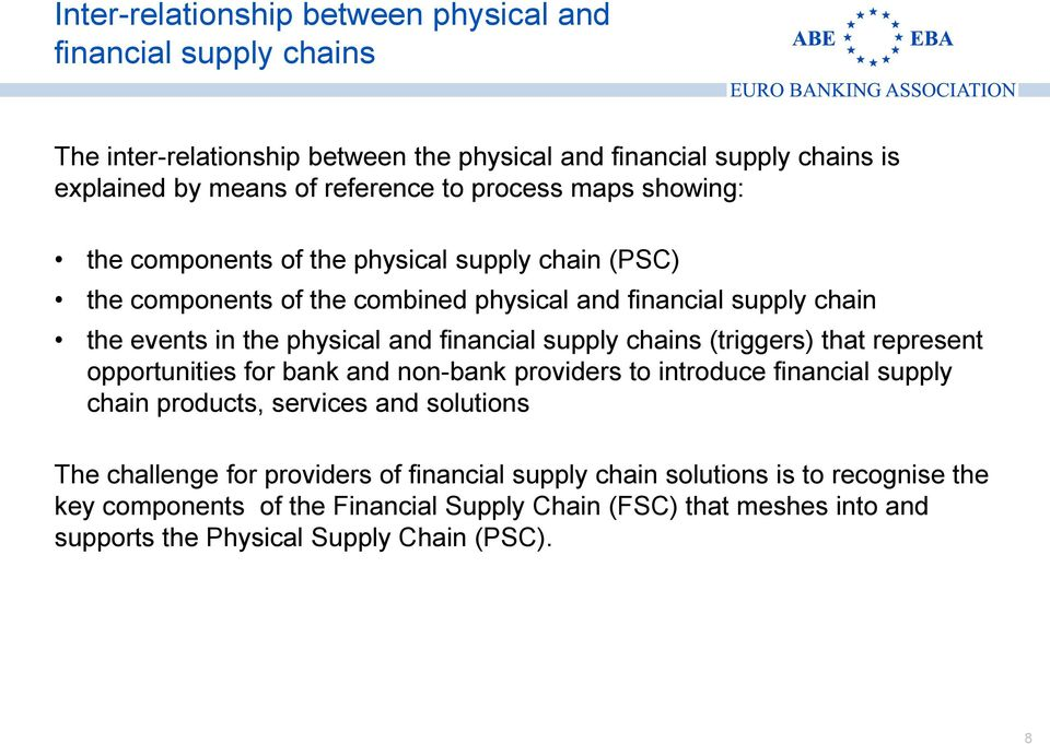 financial supply chains (triggers) that represent opportunities for bank and non-bank providers to introduce financial supply chain products, services and solutions The