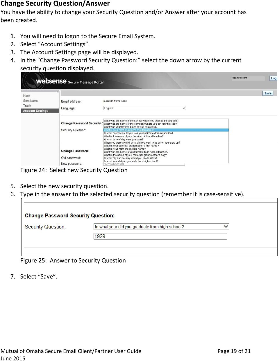 In the Change Password Security Question: select the down arrow by the current security question displayed. Figure 24: Select new Security Question 5.