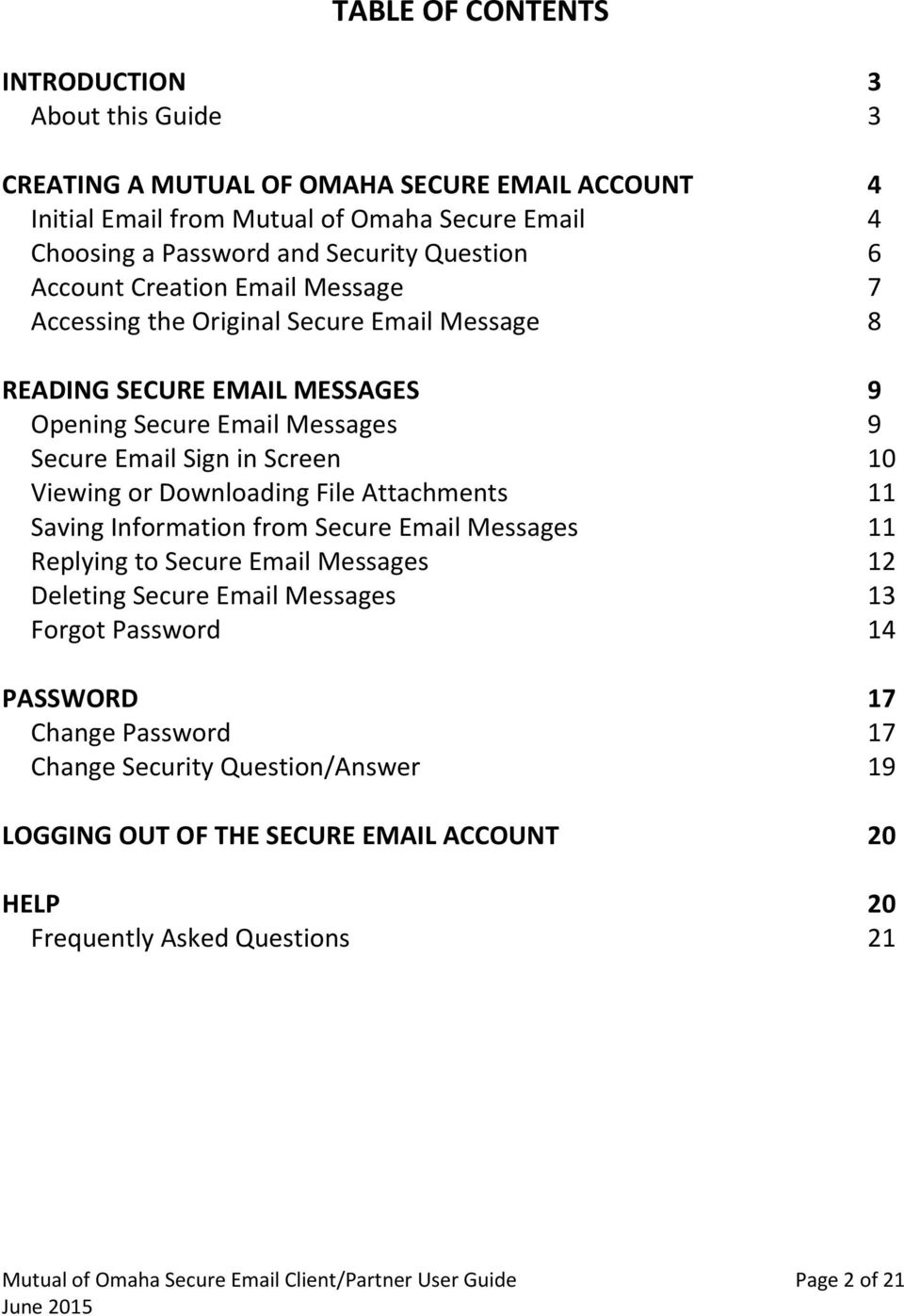 Viewing or Downloading File Attachments 11 Saving Information from Secure Email Messages 11 Replying to Secure Email Messages 12 Deleting Secure Email Messages 13 Forgot Password 14 PASSWORD