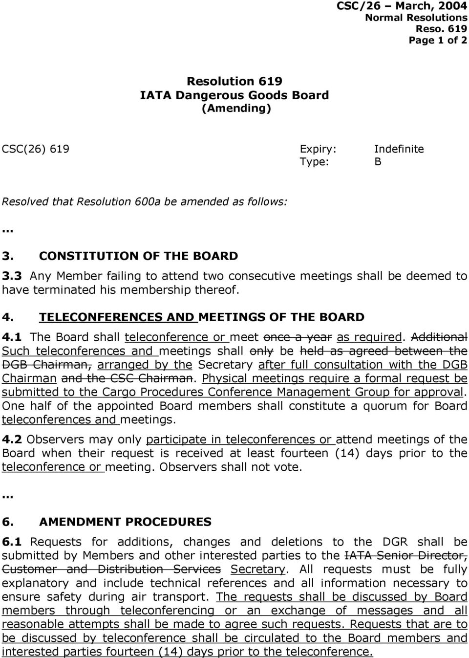1 The Board shall teleconference or meet once a year as required.
