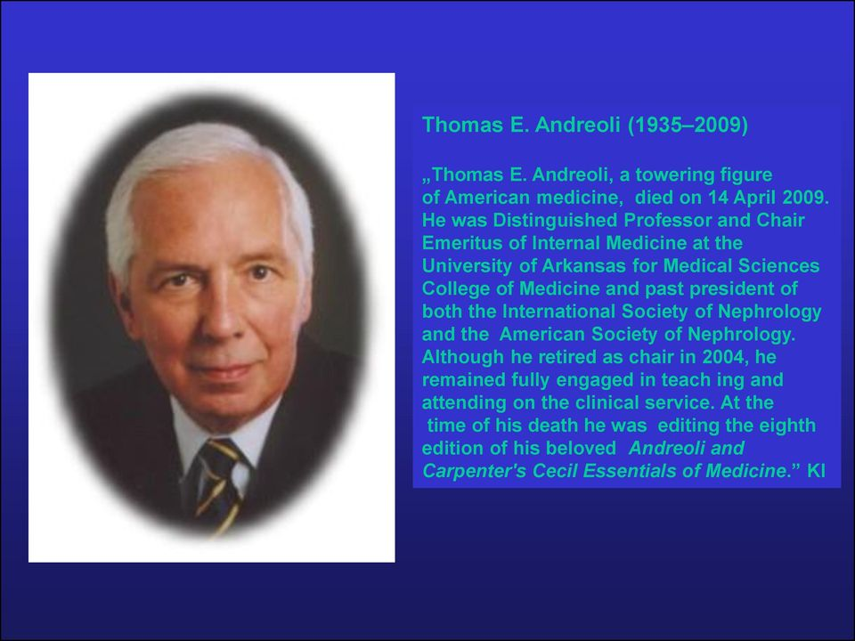 president of both the International Society of Nephrology and the American Society of Nephrology.