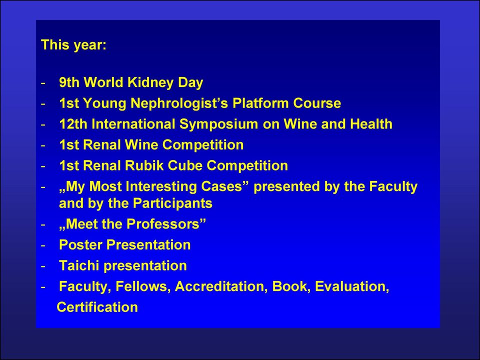 Most Interesting Cases presented by the Faculty and by the Participants - Meet the Professors -
