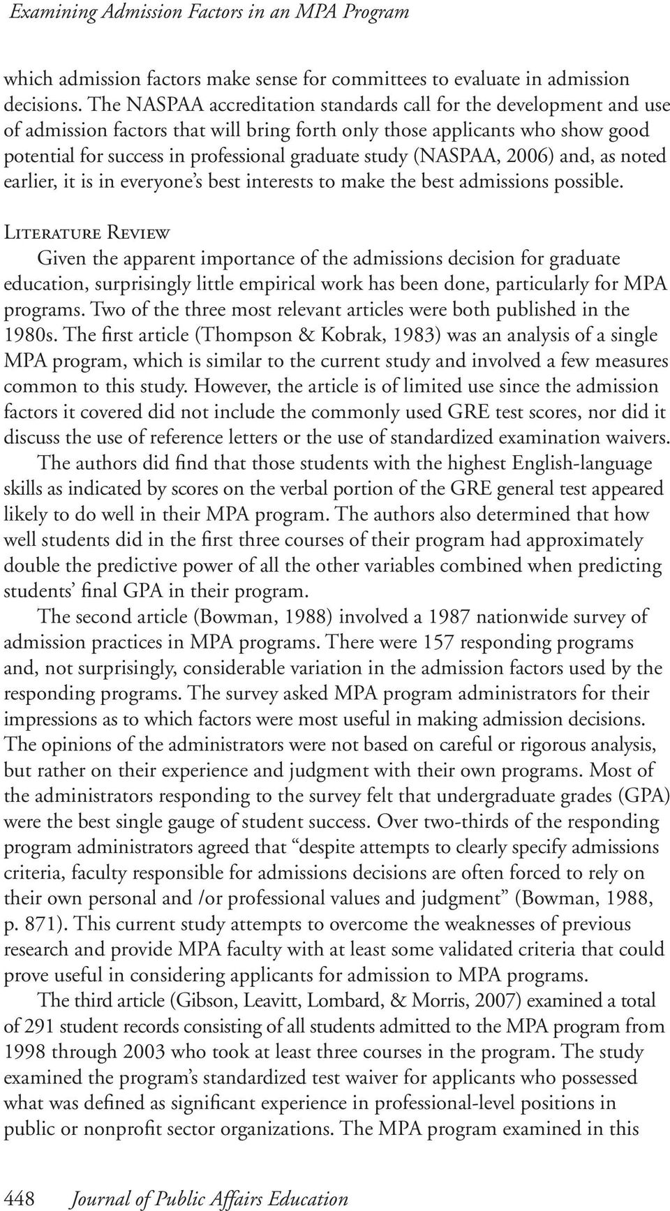 (NASPAA, 2006) and, as noted earlier, it is in everyone s best interests to make the best admissions possible.