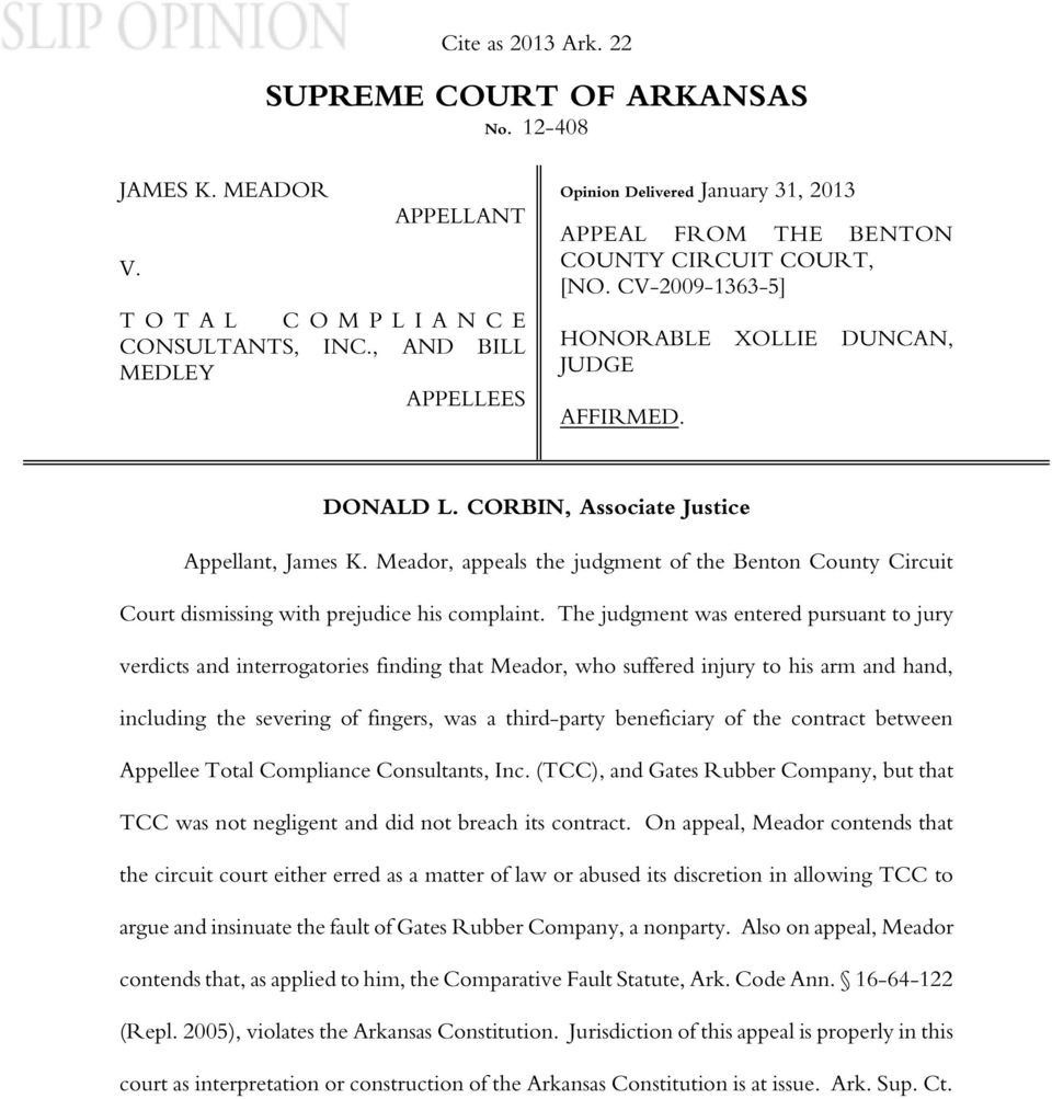 CORBIN, Associate Justice Appellant, James K. Meador, appeals the judgment of the Benton County Circuit Court dismissing with prejudice his complaint.