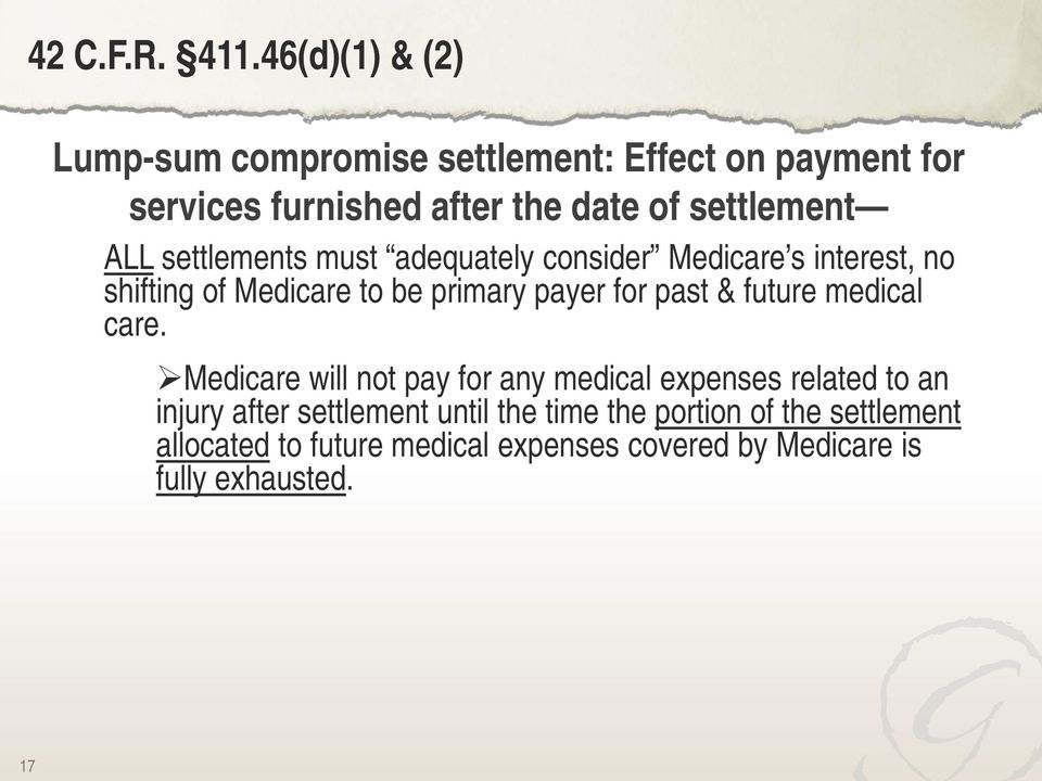 ALL settlements must adequately consider Medicare s interest, no shifting of Medicare to be primary payer for past &