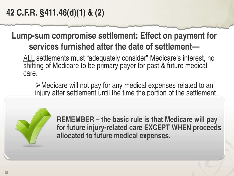 consider Medicare s interest, no shifting of Medicare to be primary payer for past & future medical care.