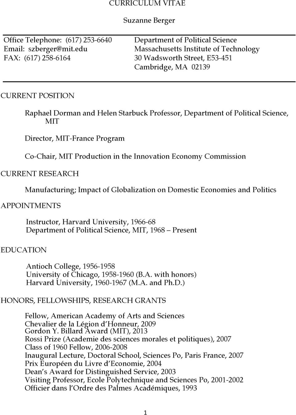Science, MIT Director, MIT-France Program Co-Chair, MIT Production in the Innovation Economy Commission CURRENT RESEARCH Manufacturing; Impact of Globalization on Domestic Economies and Politics