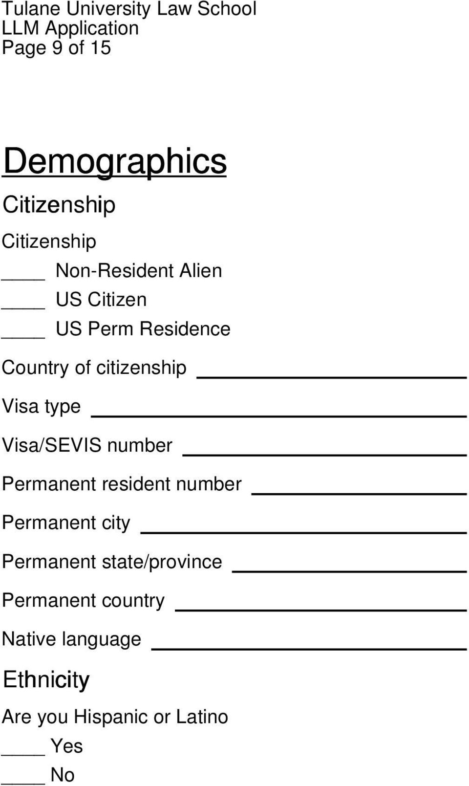 Visa/SEVIS number Permanent resident number Permanent city Permanent