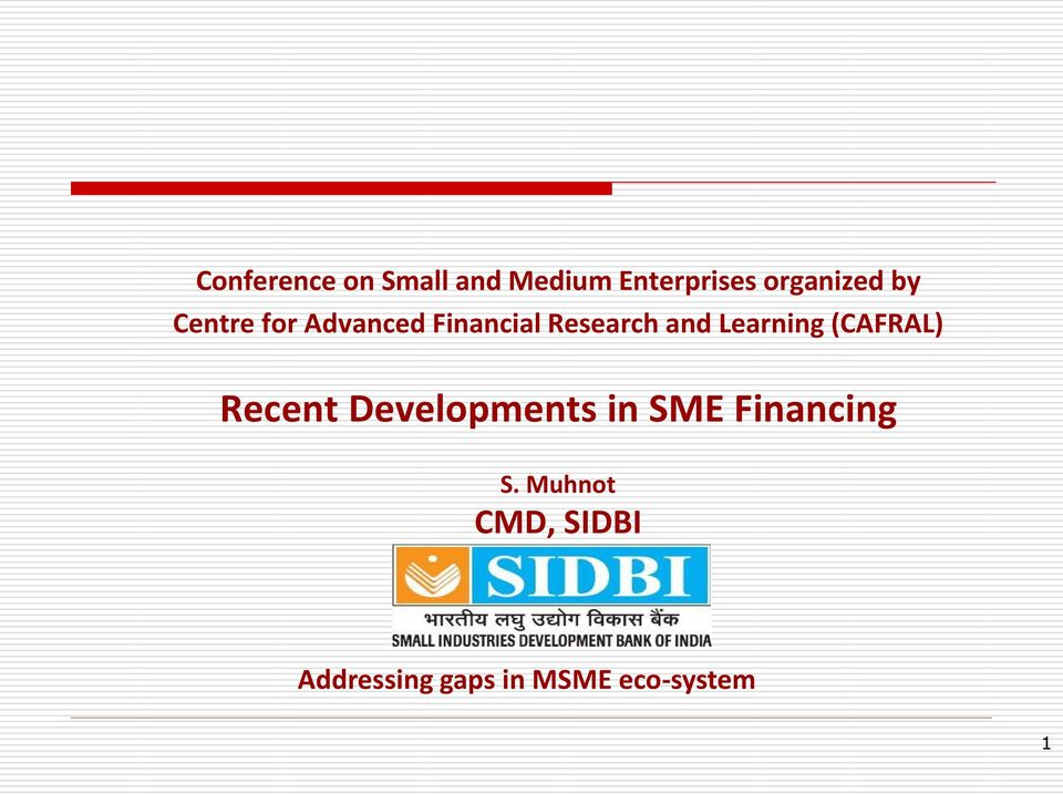Learning (CAFRAL) Recent Developments in SME