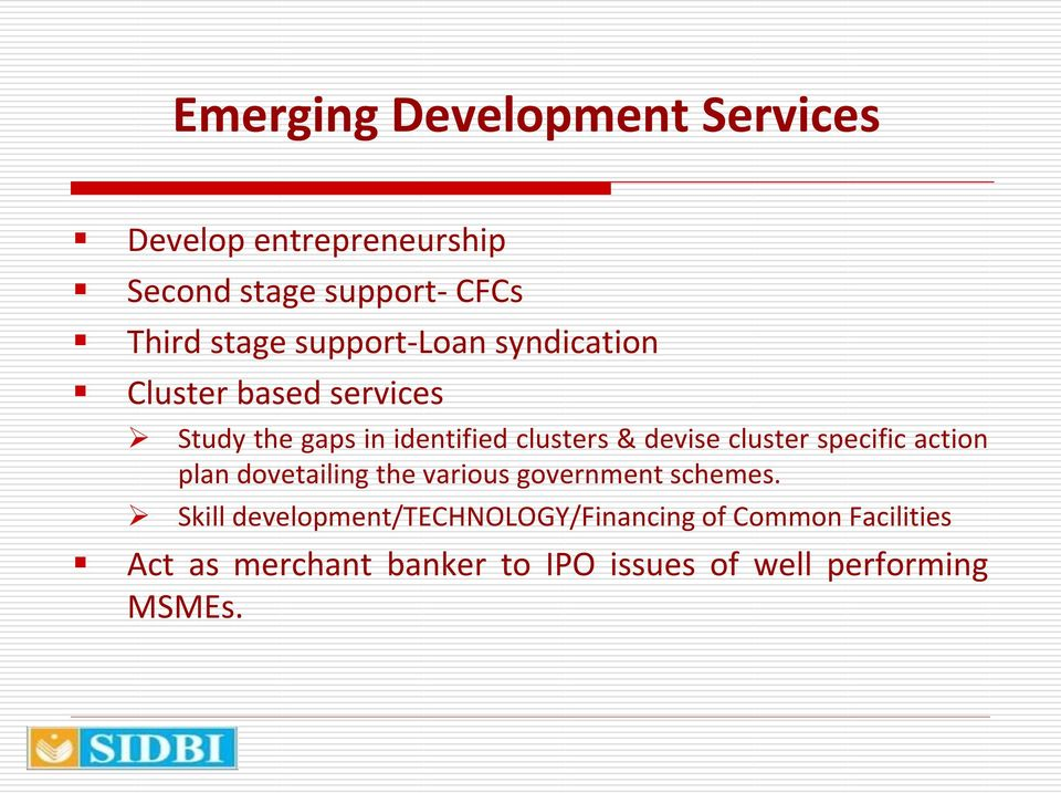 cluster specific action plan dovetailing the various government schemes.