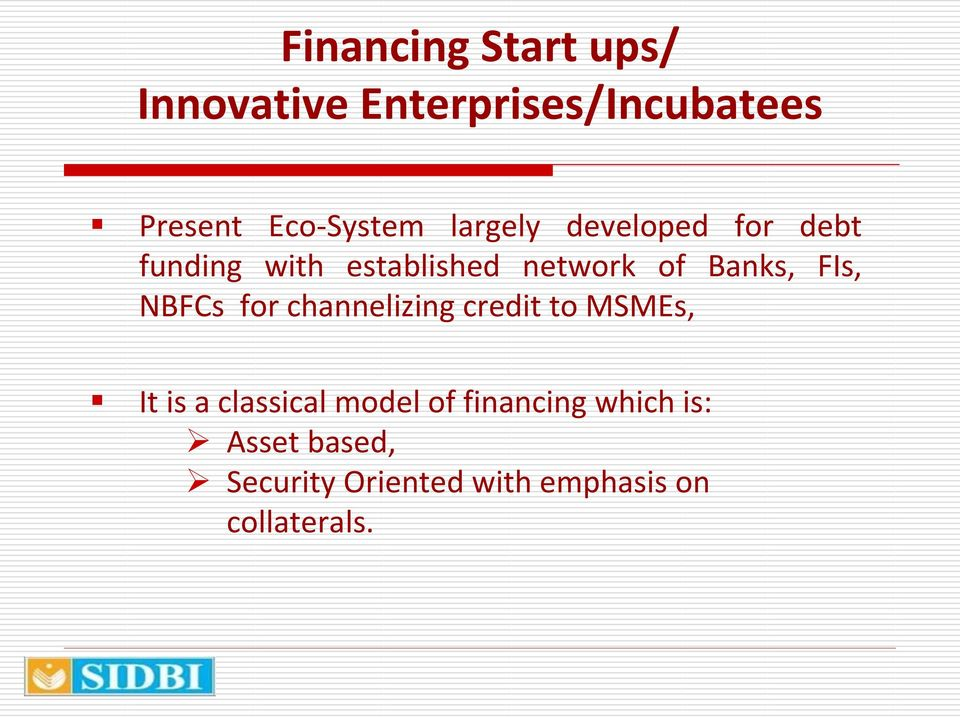 FIs, NBFCs for channelizing credit to MSMEs, It is a classical model of