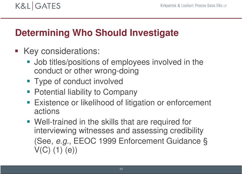 likelihood of litigation or enforcement actions Well-trained in the skills that are required for