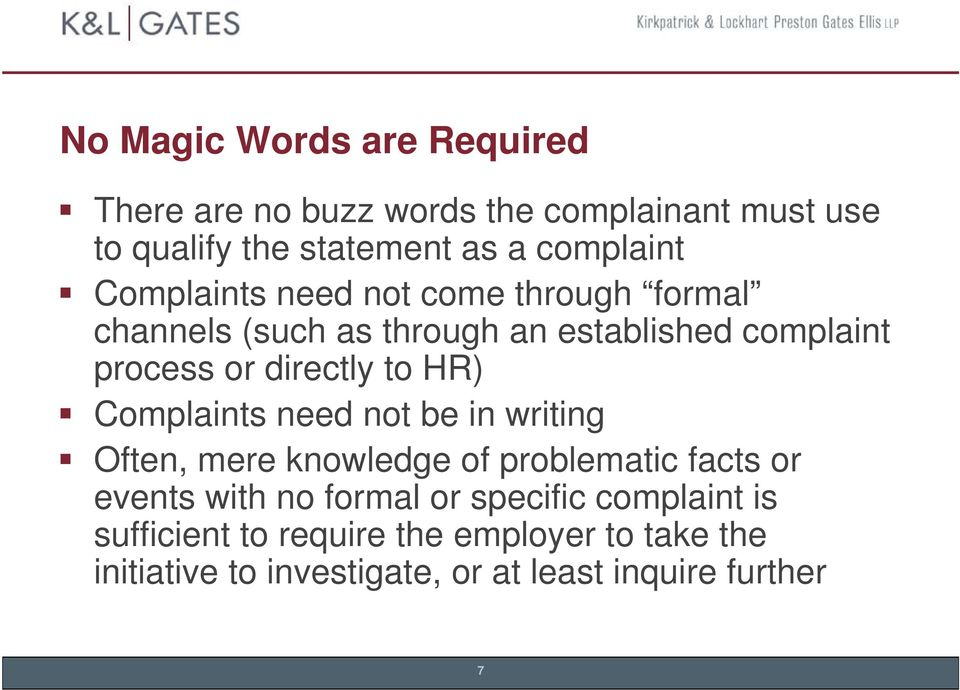 HR) Complaints need not be in writing Often, mere knowledge of problematic facts or events with no formal or