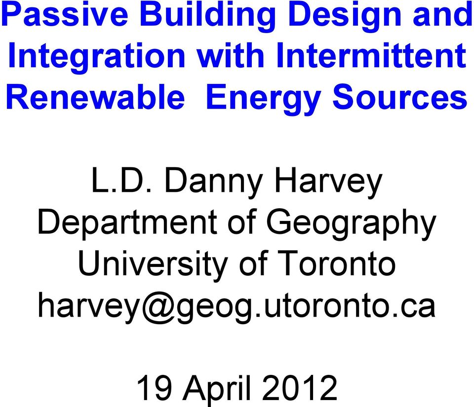 Danny Harvey Department of Geography