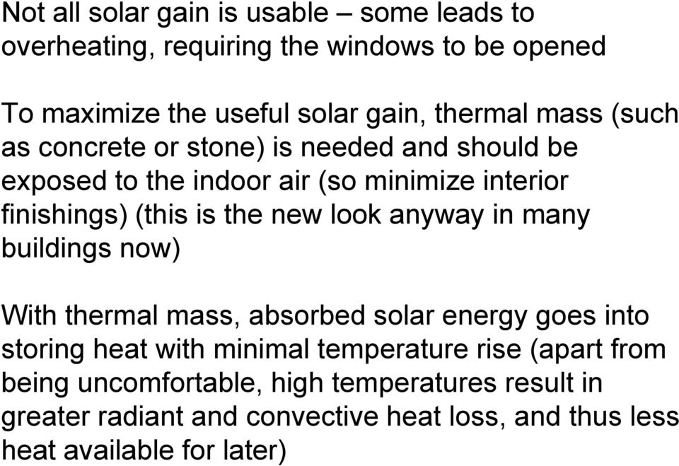 look anyway in many buildings now) With thermal mass, absorbed solar energy goes into storing heat with minimal temperature rise